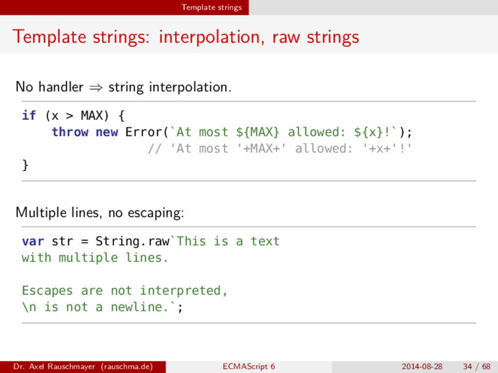 Template strings Template strings: interpolatio...