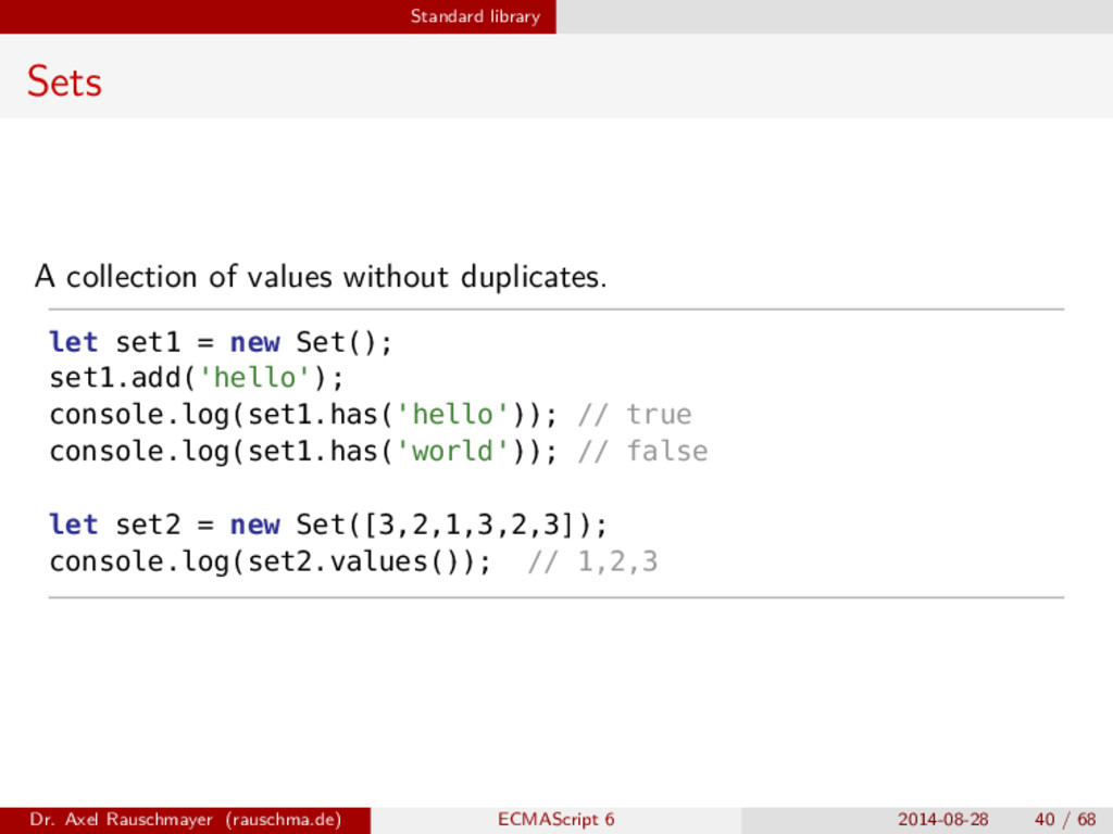 Standard library Sets A collection of values wi...