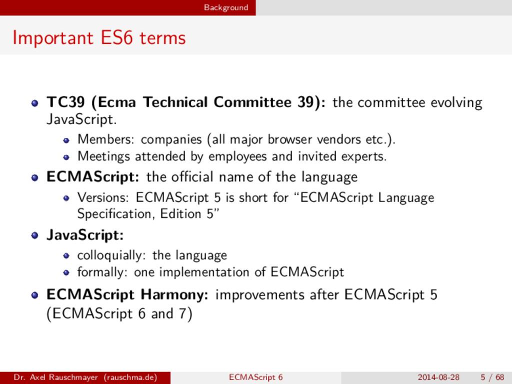 Background Important ES6 terms TC39 (Ecma Techn...