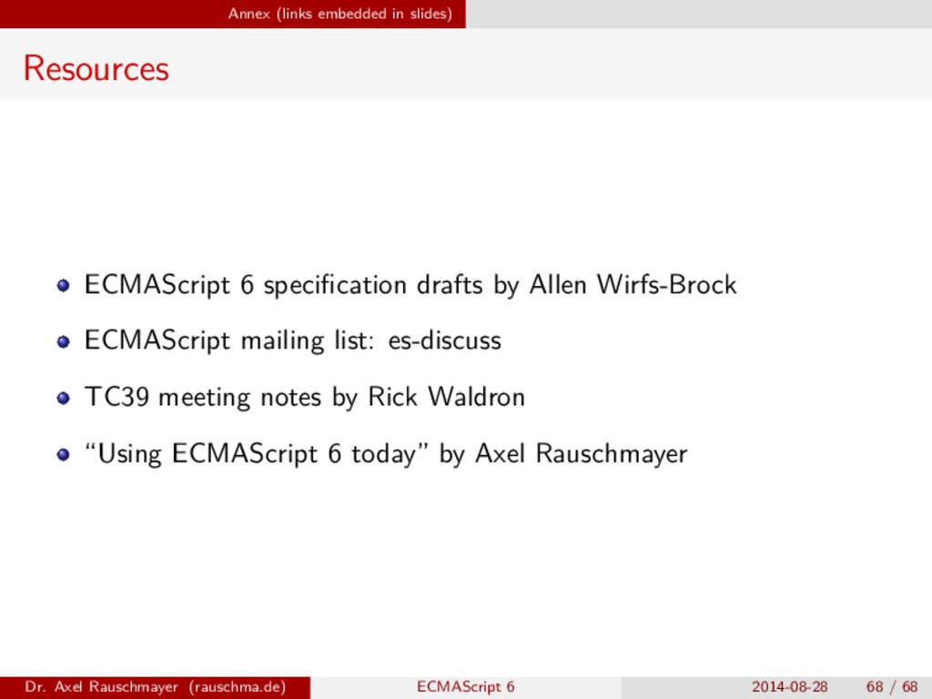 Annex (links embedded in slides) Resources ECMA...