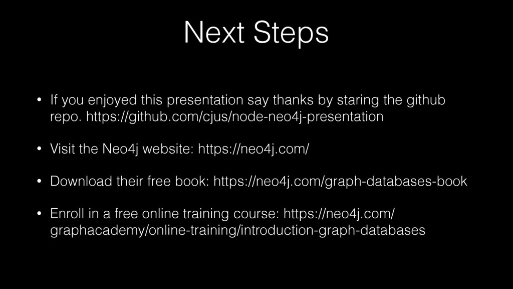Next Steps • If you enjoyed this presentation s...
