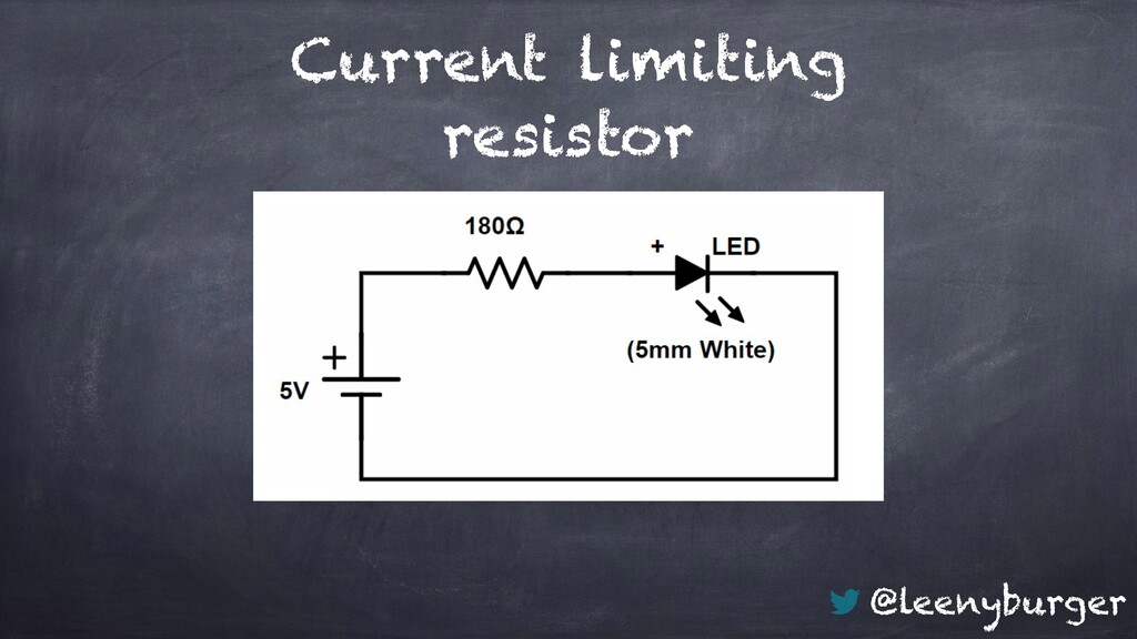 @leenyburger Current limiting resistor