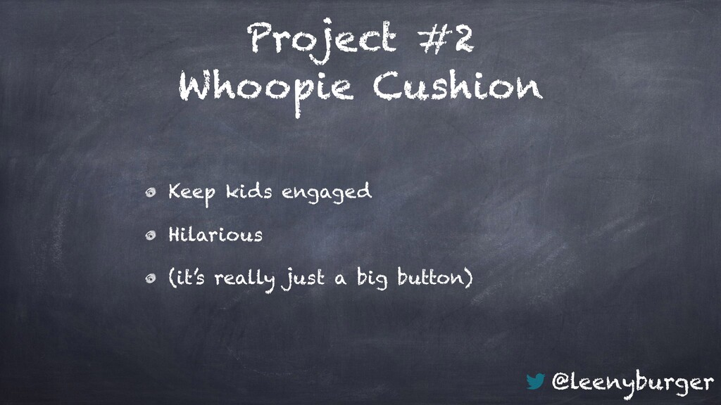 @leenyburger Project #2 Whoopie Cushion Keep ki...