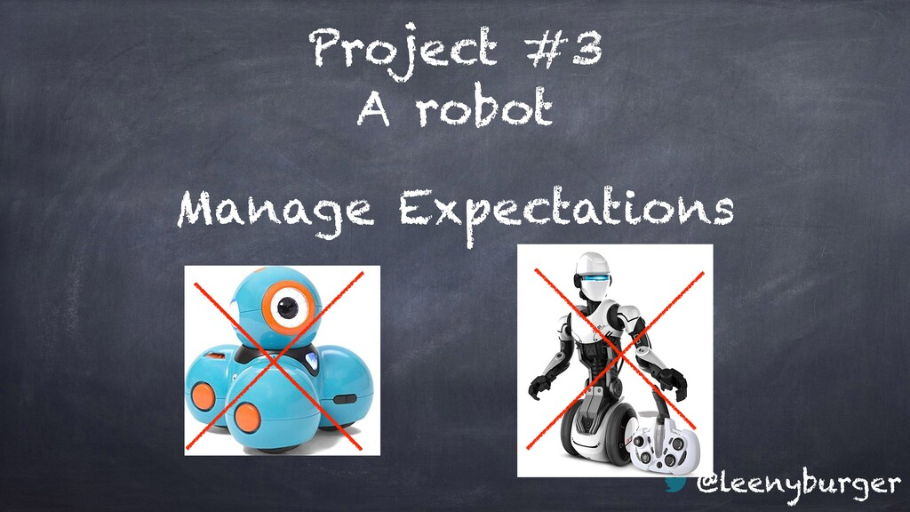@leenyburger Project #3 A robot Manage Expectat...