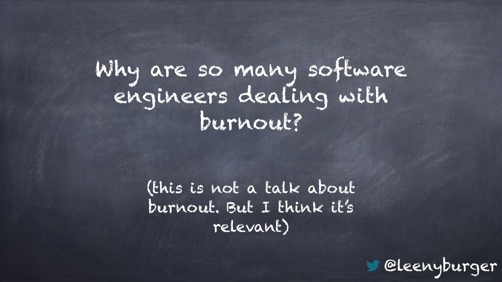 @leenyburger Why are so many software engineers...