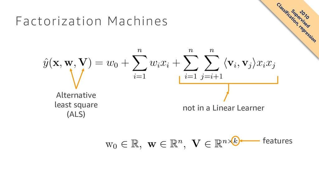 Factorization Machines not in a Linear Learner ...