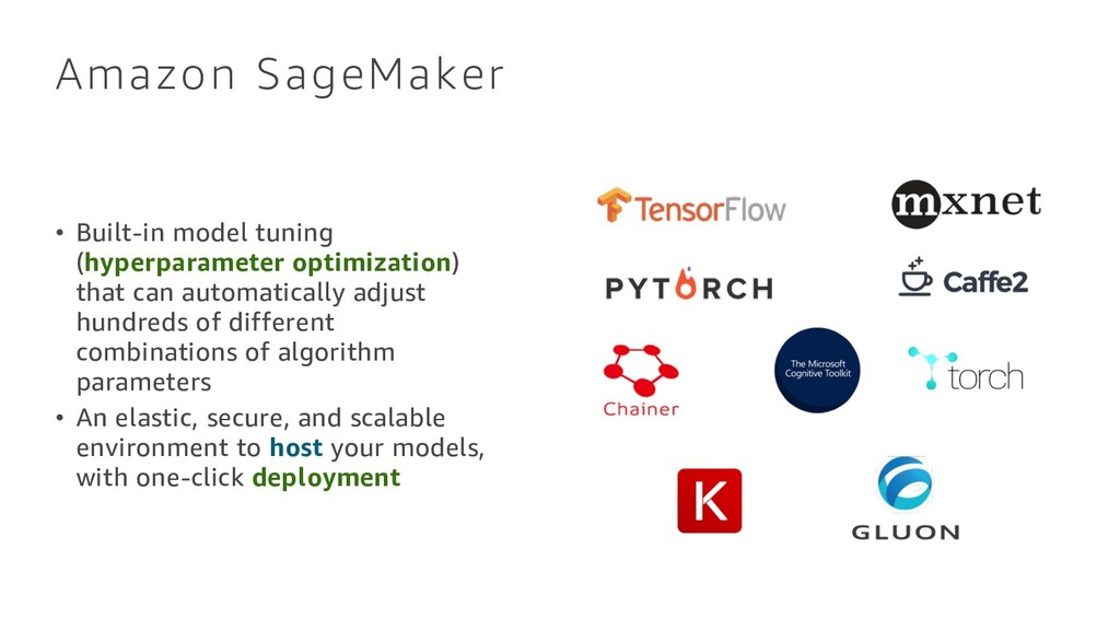 Amazon SageMaker • Built-in model tuning (hyper...
