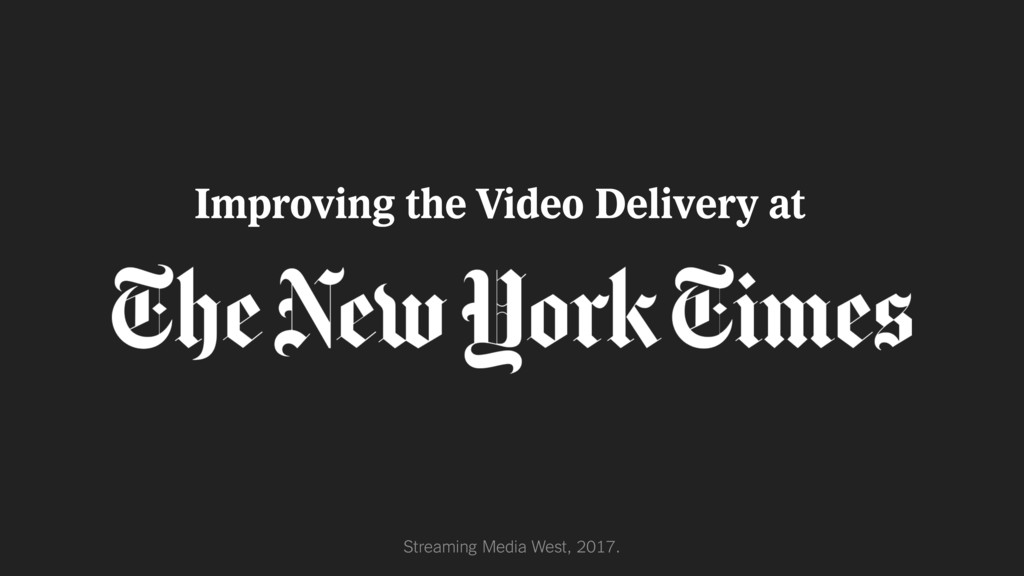 Improving the Video Delivery at Streaming Media...
