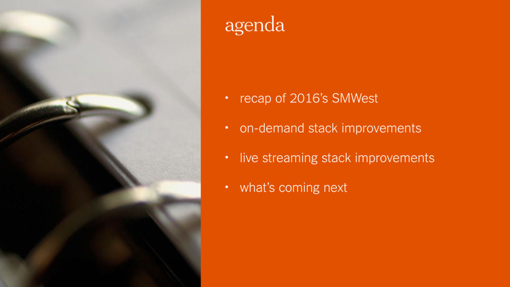 agenda • recap of 2016's SMWest • on-demand sta...