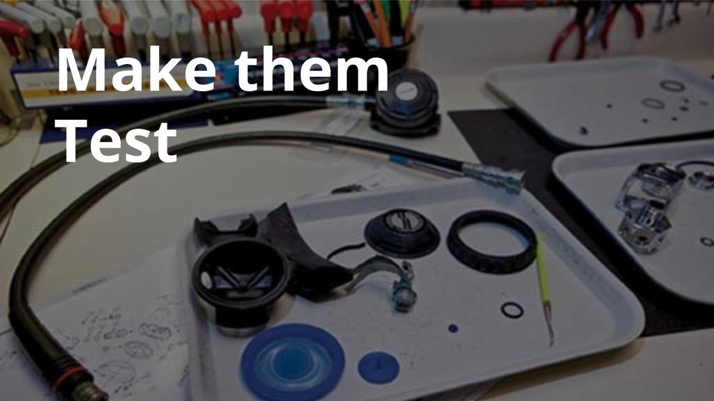Make them Test