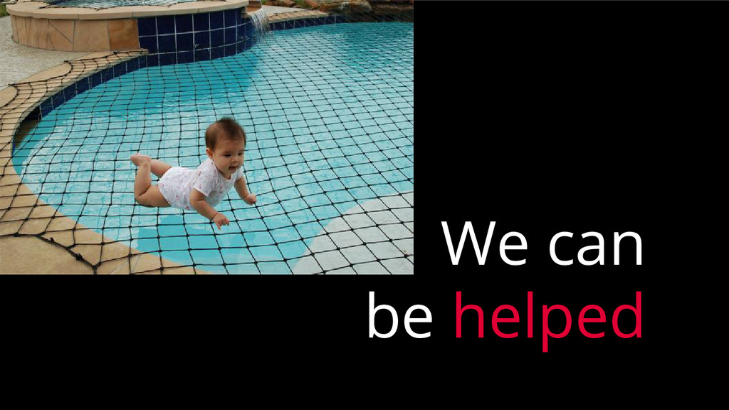 We can be helped