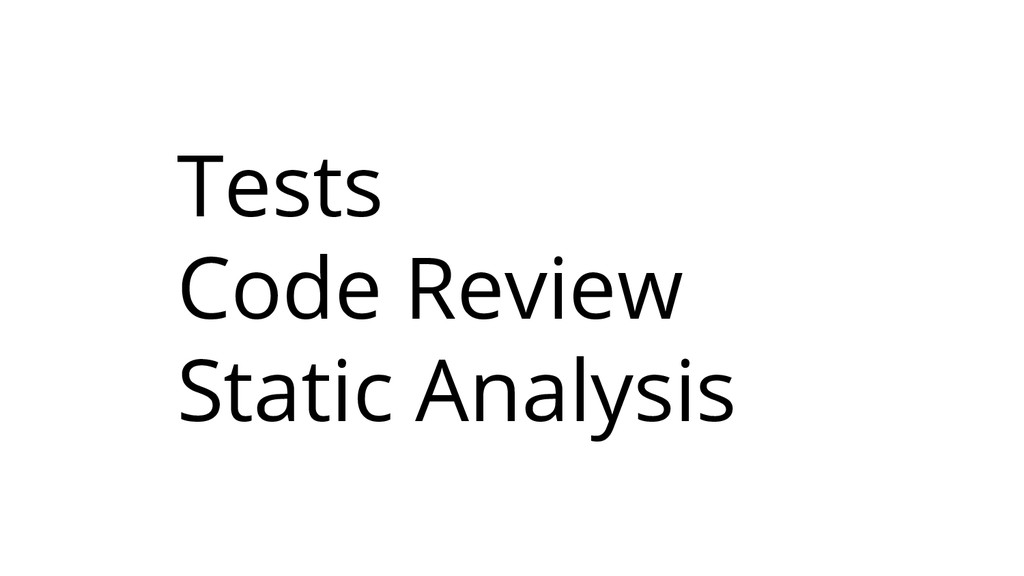 Tests Code Review Static Analysis