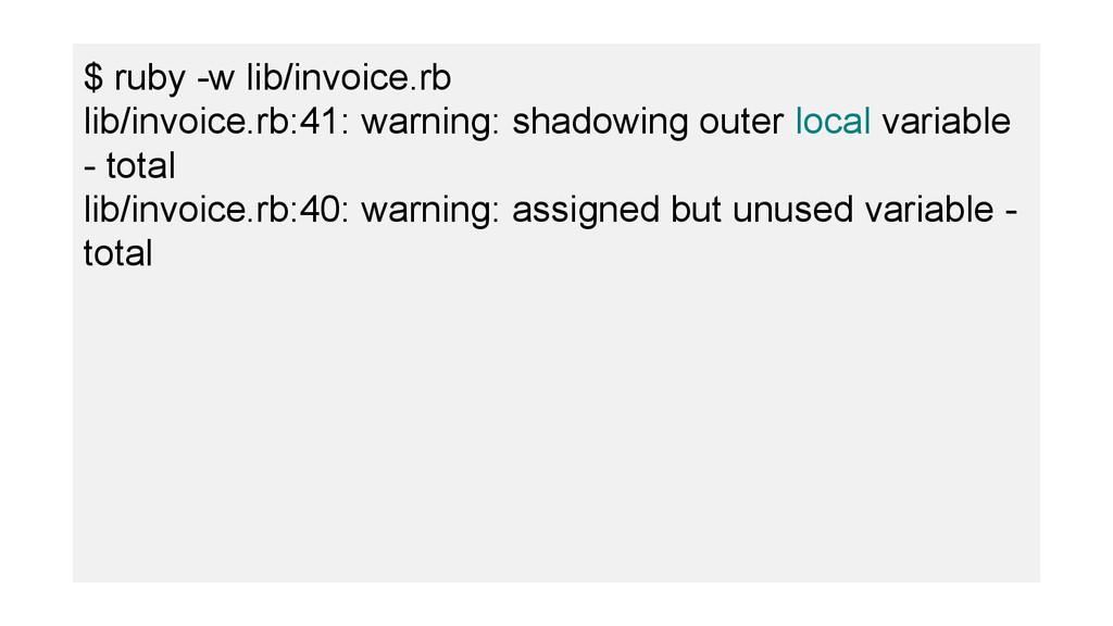 $ ruby -w lib/invoice.rb lib/invoice.rb:41: war...