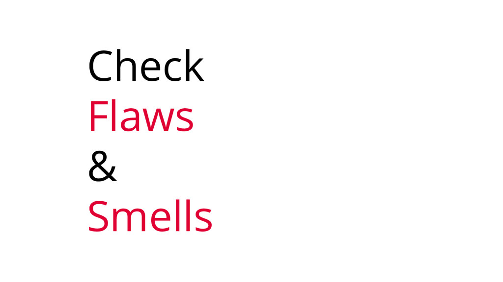 Check Flaws & Smells