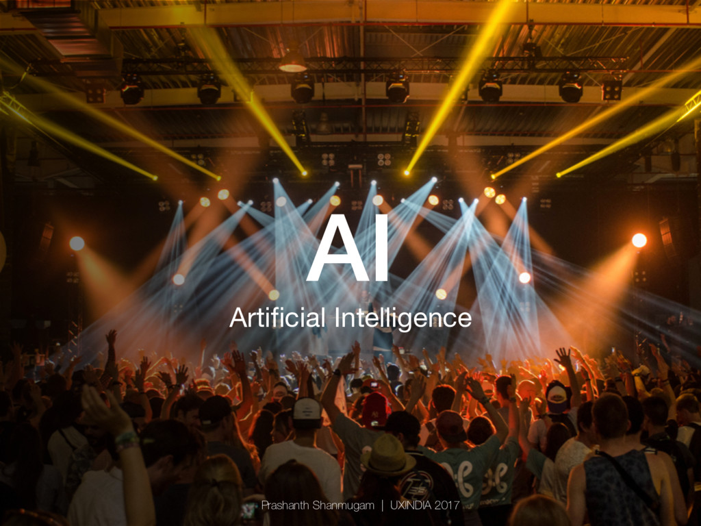 AI! Artificial Intelligence Prashanth Shanmugam...