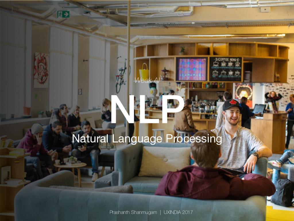 Weak AI NLP! Natural Language Processing Prash...