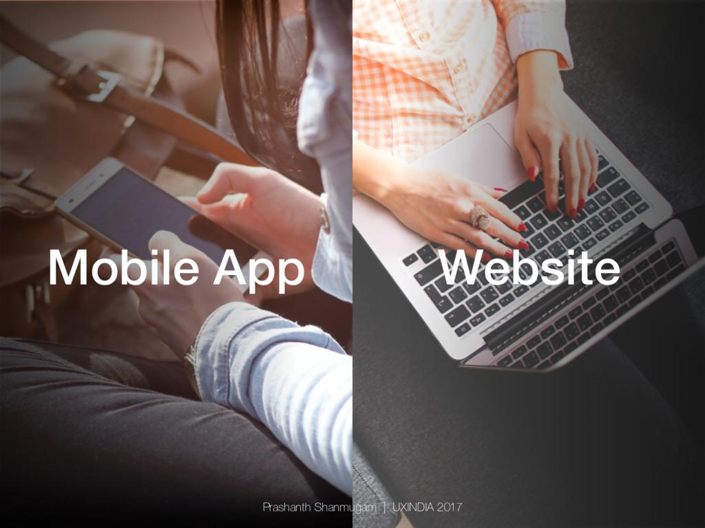 Mobile App! Website! Prashanth Shanmugam   UXIN...