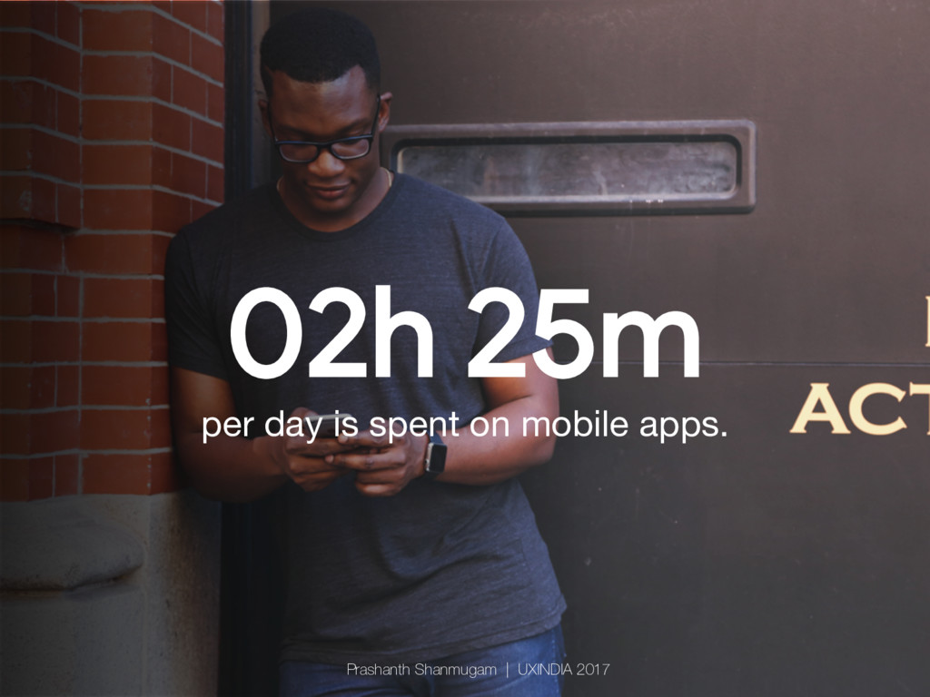 02h 25m per day is spent on mobile apps. Prash...