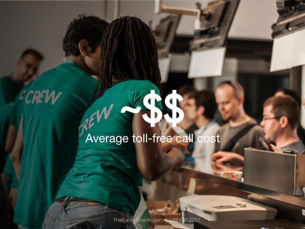~$$ Average toll-free call cost Prashanth Shan...
