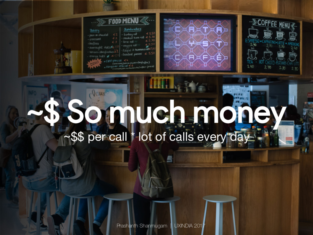 ~$ So much money ~$$ per call * lot of calls ev...