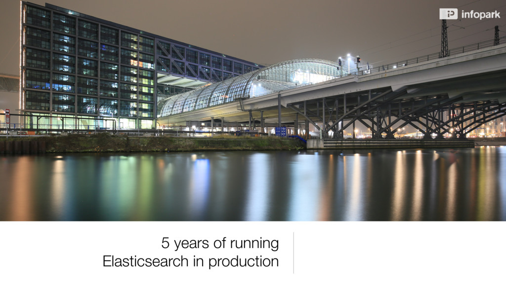 5 years of running Elasticsearch in production