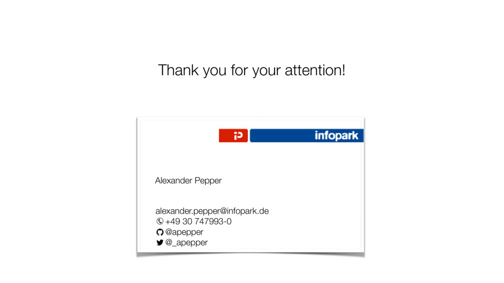 Thank you for your attention! Alexander Pepper ...