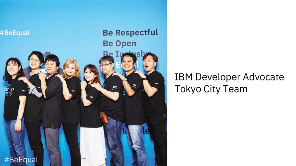 IBM Developer Advocate Tokyo City Team