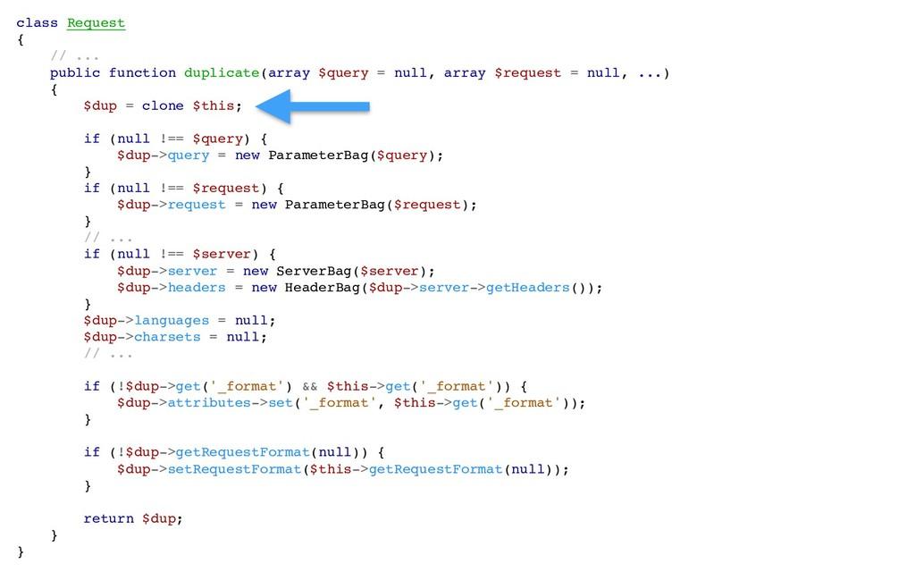 class Request { // ... public function duplicat...