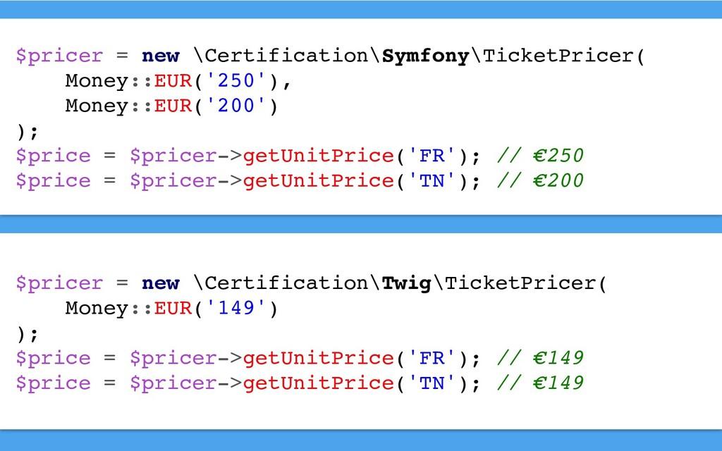 $pricer = new \Certification\Symfony\TicketPric...