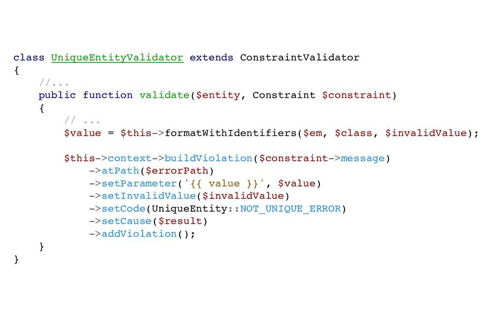 class UniqueEntityValidator extends ConstraintV...