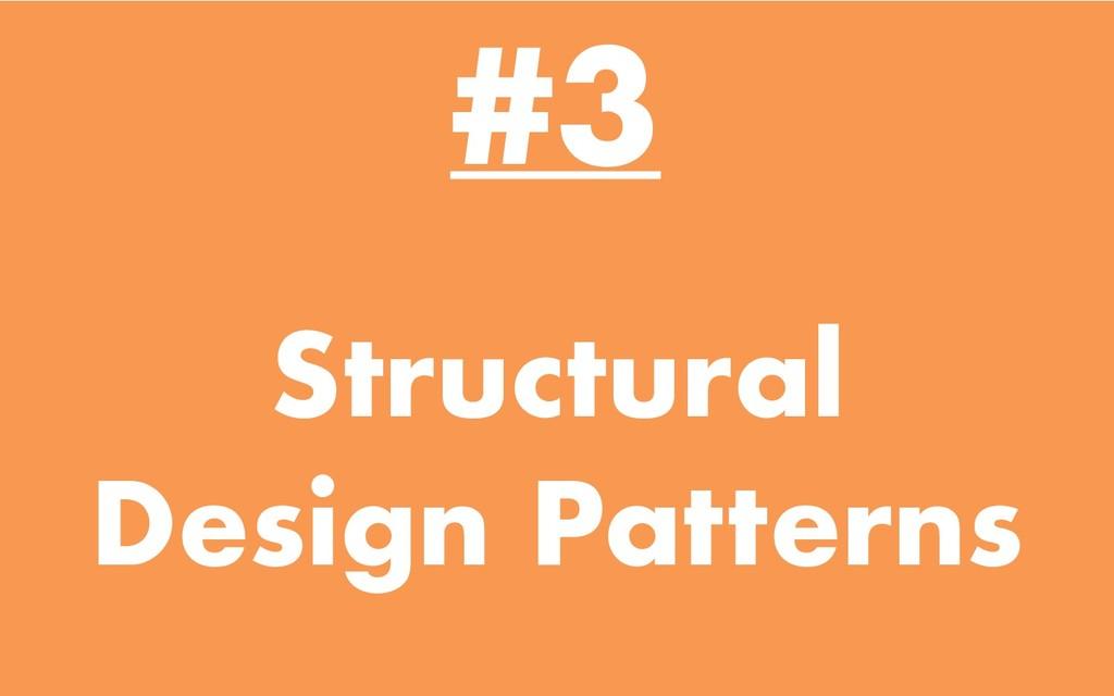 Structural Design Patterns #3