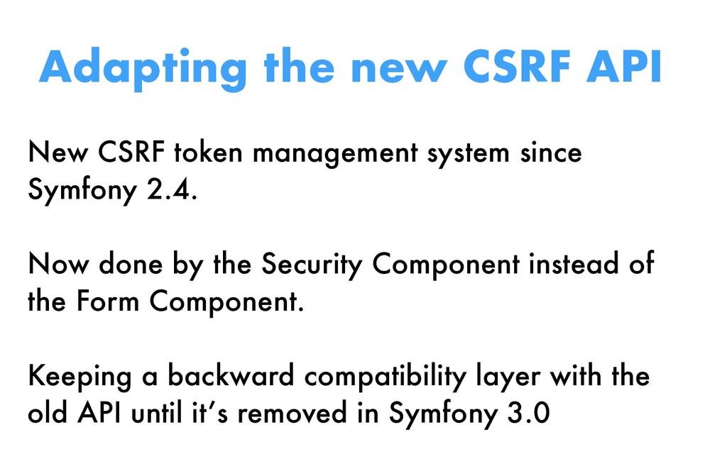 New CSRF token management system since Symfony ...