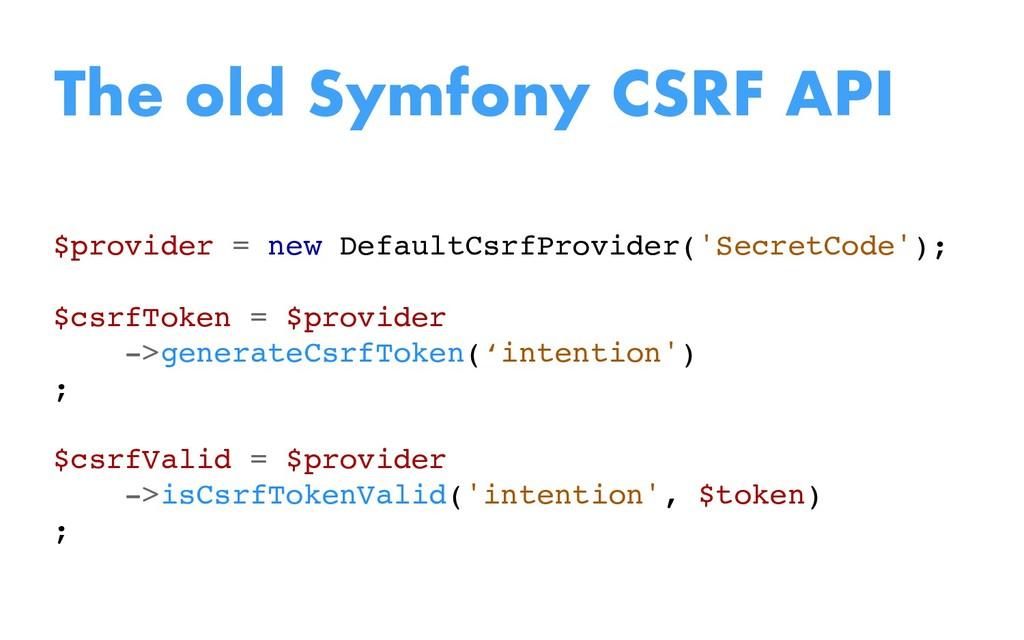 $provider = new DefaultCsrfProvider('SecretCode...
