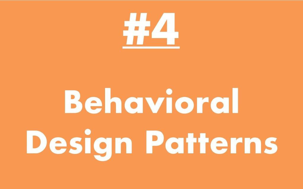 Behavioral Design Patterns #4