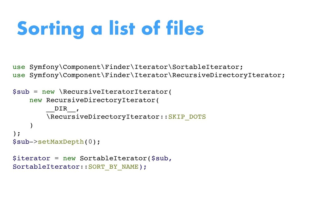 Sorting a list of files use Symfony\Component\F...