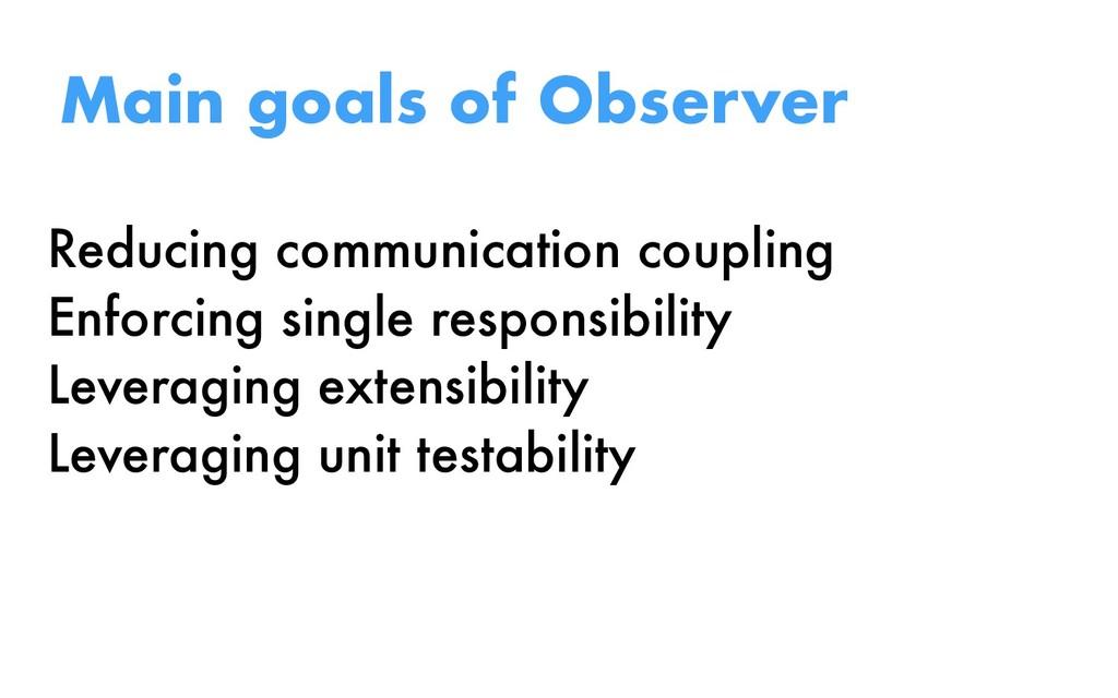 Reducing communication coupling Enforcing singl...