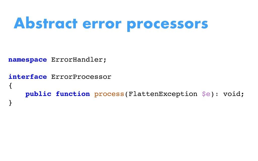 namespace ErrorHandler; interface ErrorProcesso...