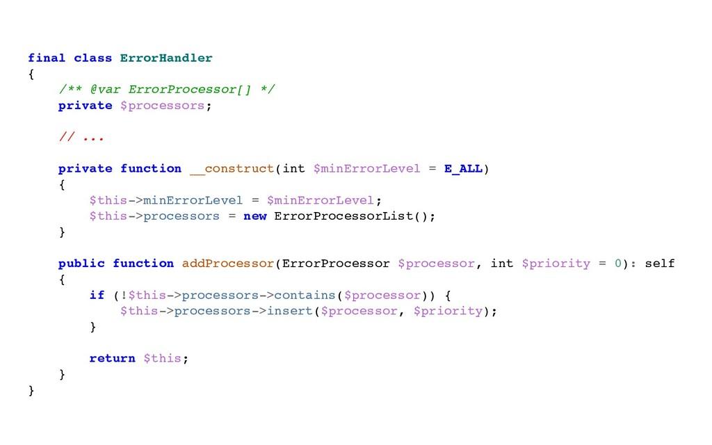 final class ErrorHandler { /** @var ErrorProces...
