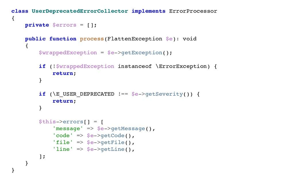 class UserDeprecatedErrorCollector implements E...