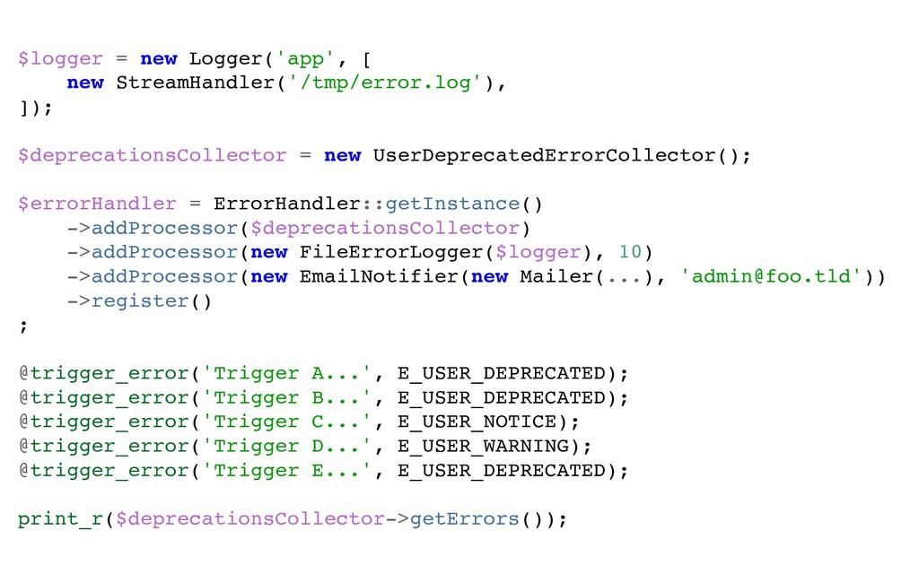 $logger = new Logger('app', [ new StreamHandler...