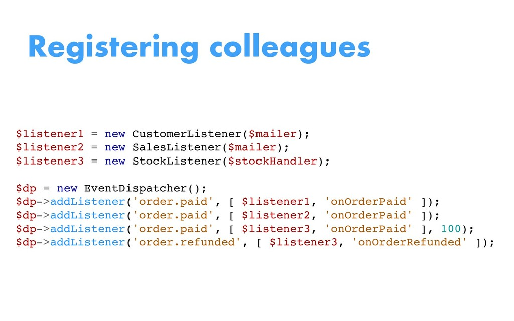 $listener1 = new CustomerListener($mailer); $li...