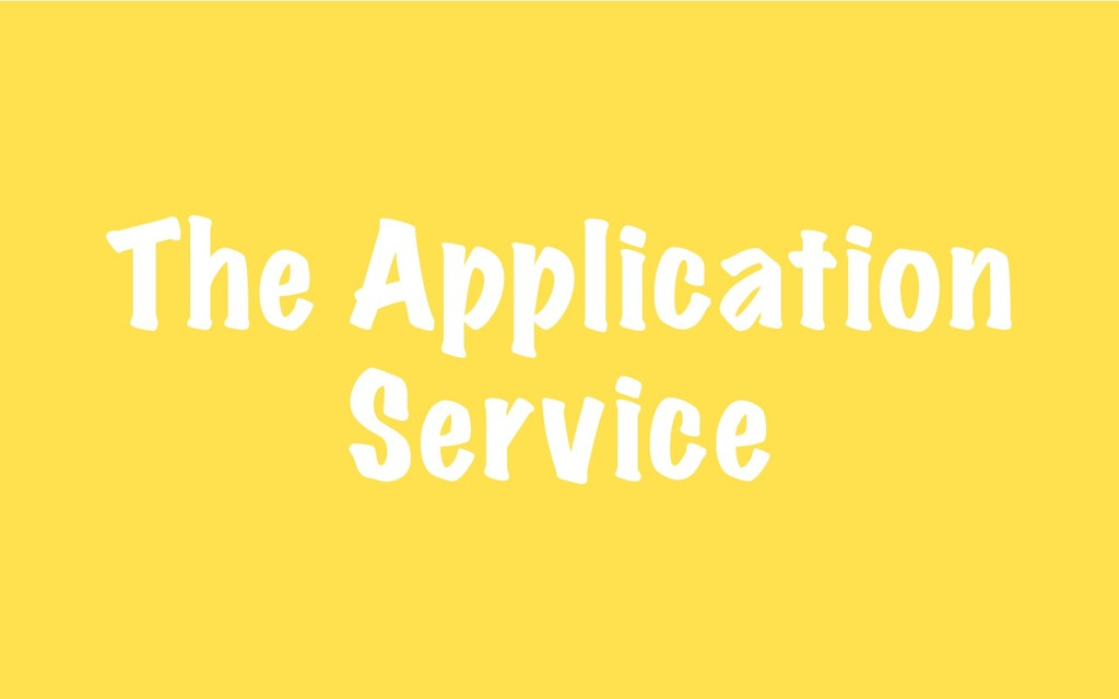 The Application Service