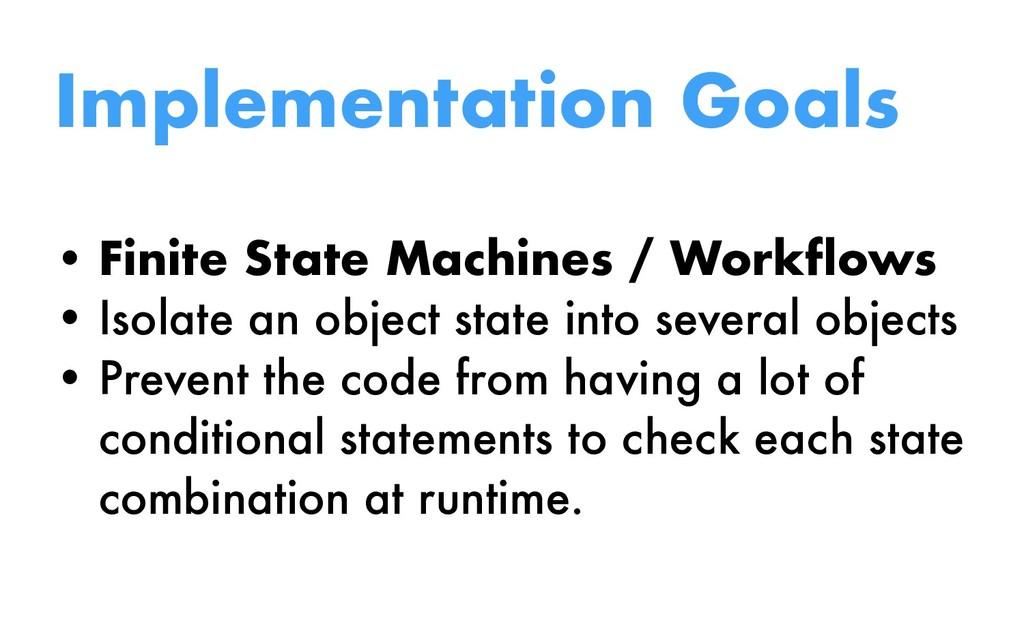 Implementation Goals • Finite State Machines / ...