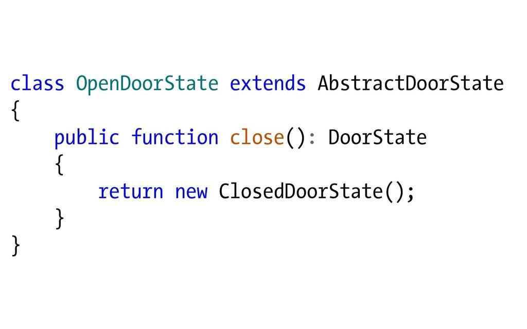 class OpenDoorState extends AbstractDoorState {...
