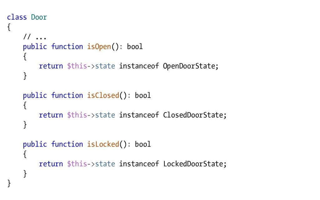 class Door { // ... public function isOpen(): b...