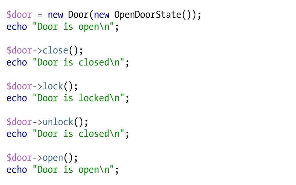 """$door = new Door(new OpenDoorState()); echo """"Do..."""