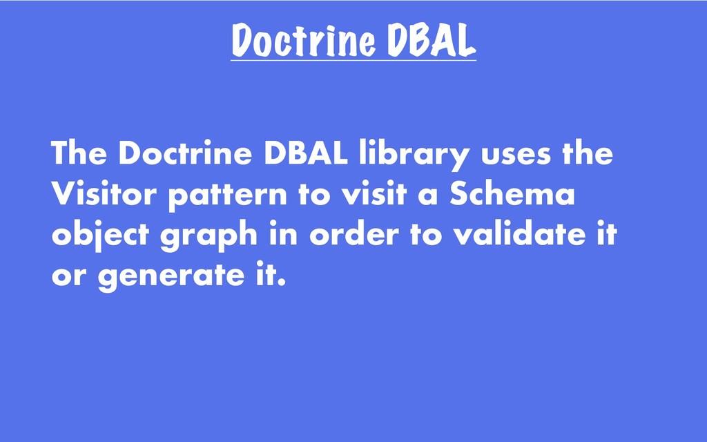 Doctrine DBAL The Doctrine DBAL library uses th...