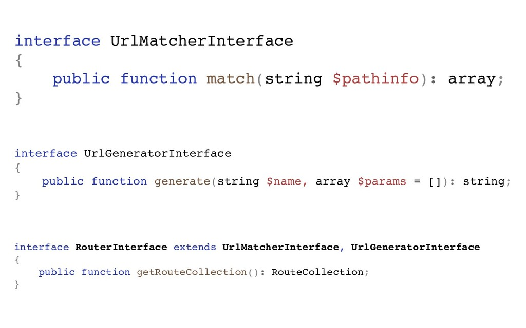 interface UrlMatcherInterface { public function...