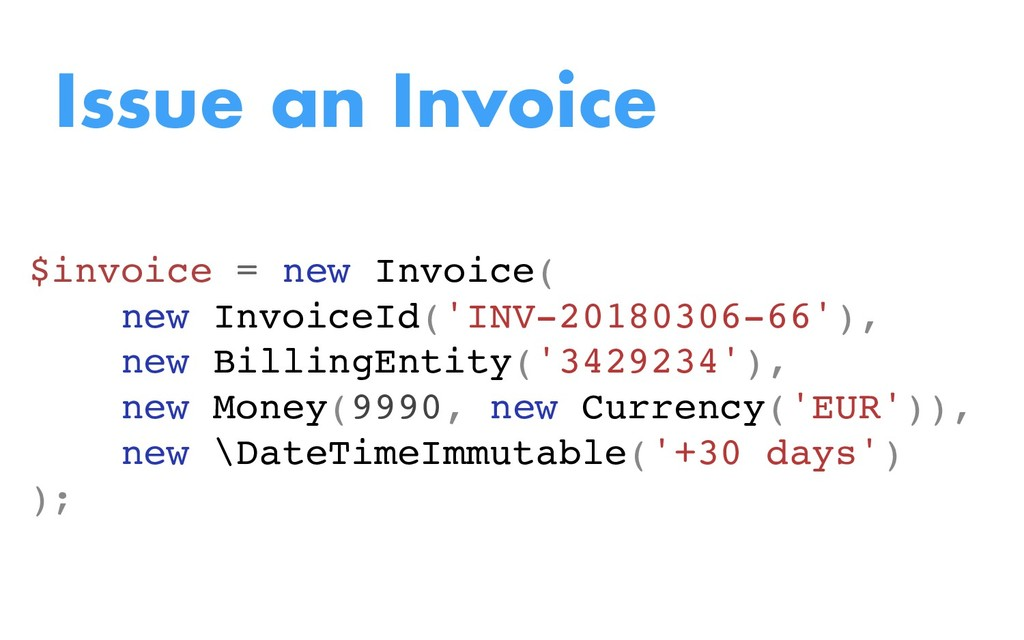 Issue an Invoice $invoice = new Invoice( new In...