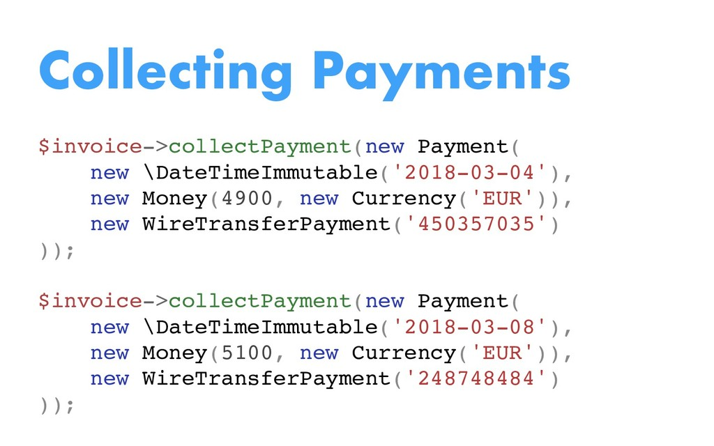 Collecting Payments $invoice->collectPayment(ne...